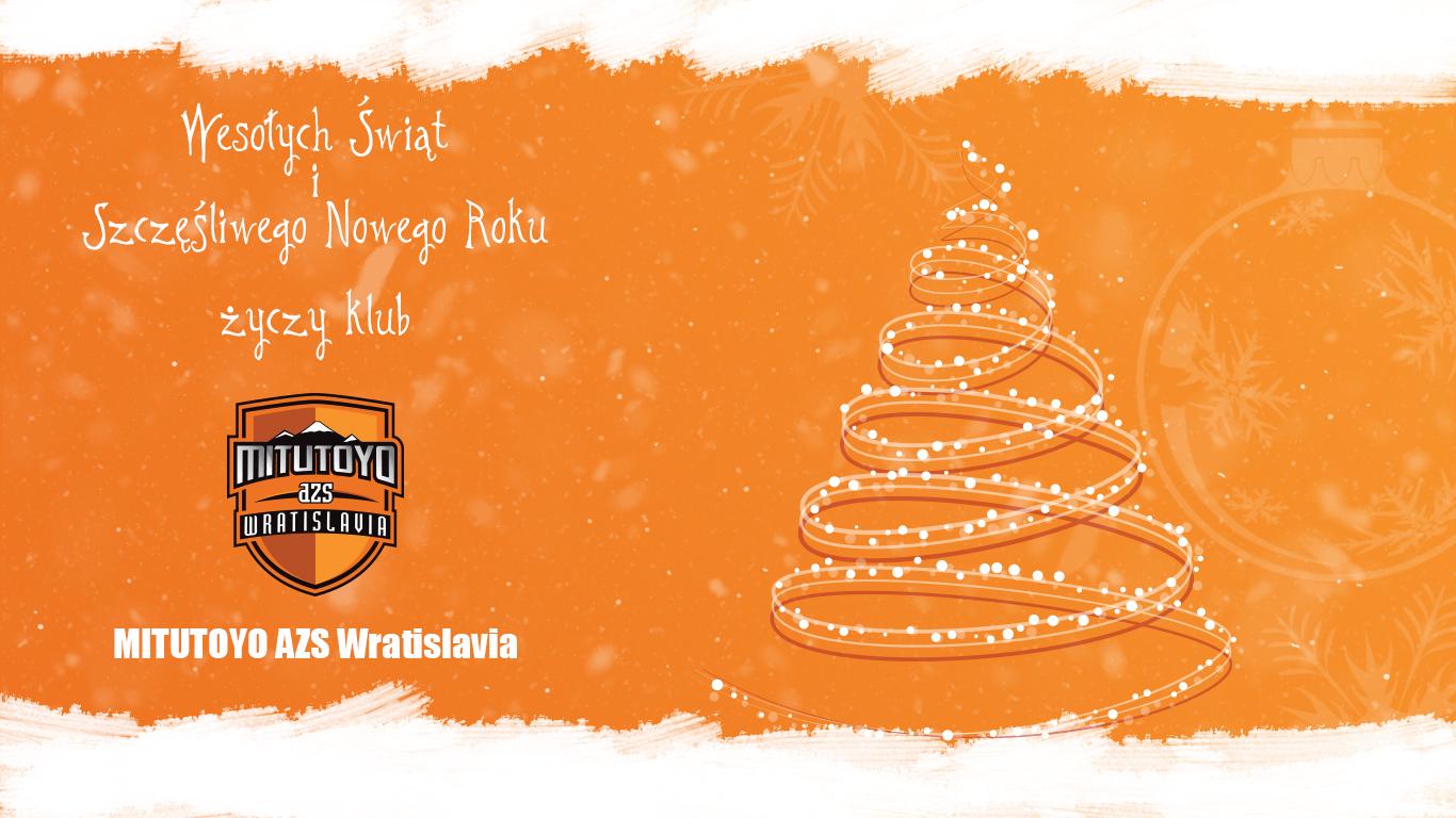 Wesołych Świąt i Szczęśliwego Nowego Roku życzy Klub Mitutoyo AZS Wratislavia. autor: Rafał Barszczowski
